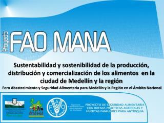 Foro Abastecimiento y Seguridad Alimentaria para Medellín y la Región en el Ámbito Nacional
