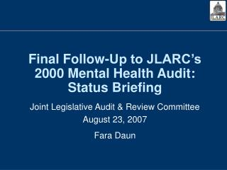 Final Follow-Up to JLARC's 2000 Mental Health Audit:   Status Briefing
