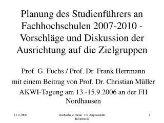 Prof. G. Fuchs / Prof. Dr. Frank Herrmann  mit einem Beitrag von Prof. Dr. Christian Müller