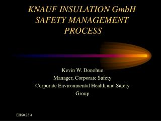 KNAUF INSULATION GmbH SAFETY MANAGEMENT  PROCESS