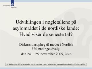 Udviklingen i nøgletallene på asylområdet i de nordiske lande: Hvad viser de seneste tal?