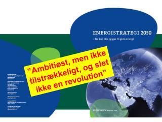 """""""Ambitiøst, men ikke tilstrækkeligt, og slet ikke en revolution"""""""