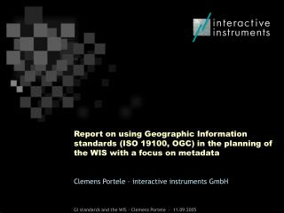Report on using Geographic Information standards ISO 19100, OGC in the planning of the WIS with a focus on metadata