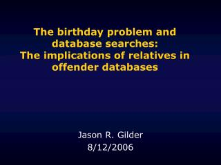 The birthday problem and database searches:  The implications of relatives in offender databases