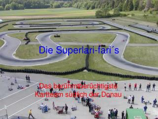 Die Superlari-fari�s