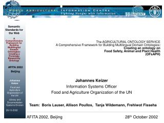 Johannes Keizer Information Systems Officer Food and Agriculture Organization of the UN