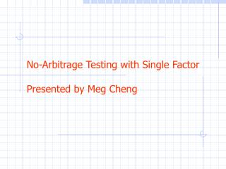 No-Arbitrage Testing with Single Factor