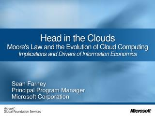 Head in the Clouds Moores Law and the Evolution of Cloud Computing Implications and Drivers of Information Economics
