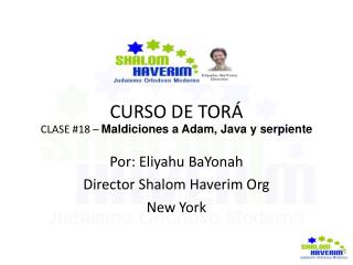 CURSO DE TORÁ CLASE #18 –  Maldiciones a Adam, Java y serpiente