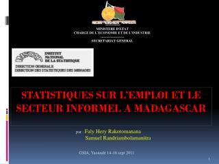 STATISTIQUES SUR L�EMPLOI ET LE SECTEUR INFORMEL A MADAGASCAR