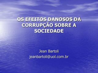 OS EFEITOS DANOSOS DA CORRUPÇÃO SOBRE A SOCIEDADE