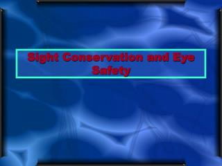 Sight Conservation and Eye Safety