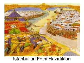 Istanbul'un Fethi Hazırlıkları