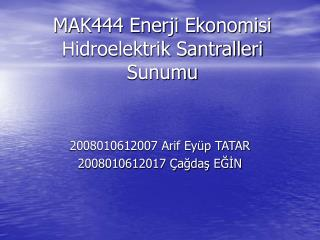 MAK444 Enerji Ekonomisi Hidroelektrik Santralleri Sunumu