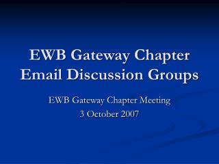 EWB Gateway Chapter Email Discussion Groups