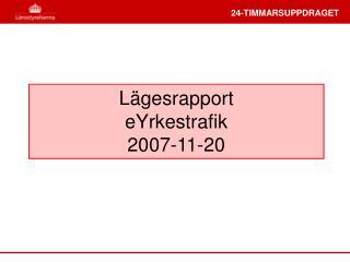 Lägesrapport eYrkestrafik 2007-11-20