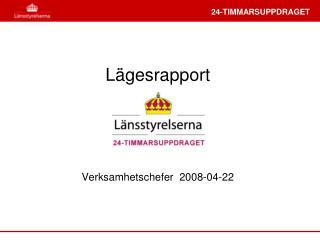 L�gesrapport Verksamhetschefer   2008-04-22