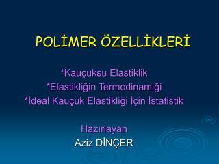 POLİMER ÖZELLİKLERİ