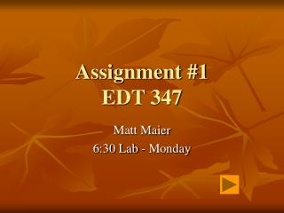 Assignment #1 EDT 347