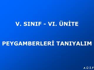 V. SINIF - VI. ÜNİTE PEYGAMBERLERİ TANIYALIM