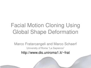 Facial Motion Cloning Using Global Shape Deformation