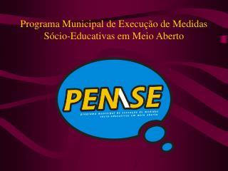 Programa Municipal de Execução de Medidas Sócio-Educativas em Meio Aberto