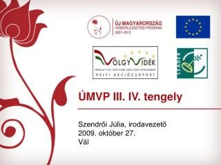 ÚMVP III. IV. tengely