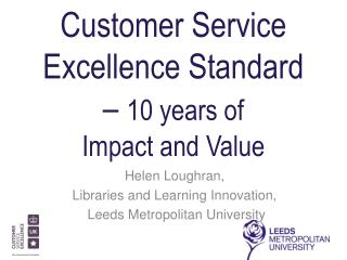 Customer Service Excellence Standard –  10 years of  Impact and Value