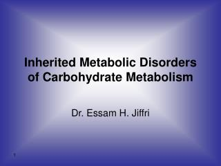 Inherited Metabolic Disorders of Carbohydrate Metabolism