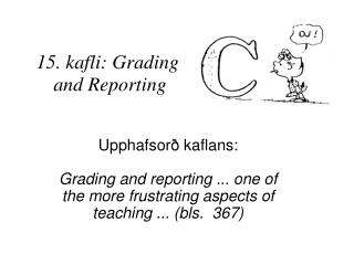 15. kafli: Grading  and Reporting