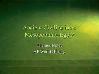 Ancient Civilizations: Mesopotamia-Egypt