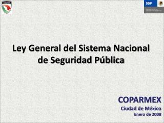 Ley General del Sistema Nacional  de Seguridad Pública