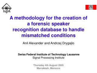 Anil Alexander and Andrzej Drygajlo Swiss Federal Institute of Technology Lausanne
