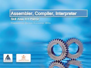 Assembler, Compiler, Interpreter