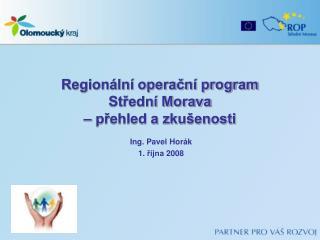 Regionální operační program  Střední Morava  – přehled a zkušenosti