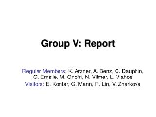 Group V: Report