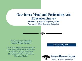 New Jersey Visual and Performing Arts Education Survey Preliminary Results Prepared for the  New Jersey State Board of E