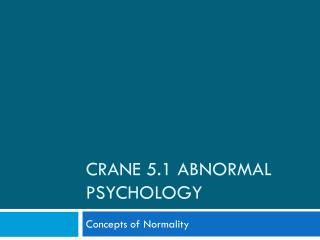 Crane 5.1 Abnormal psychology