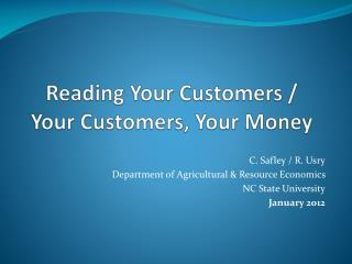 Reading Your Customers /  Your Customers, Your Money