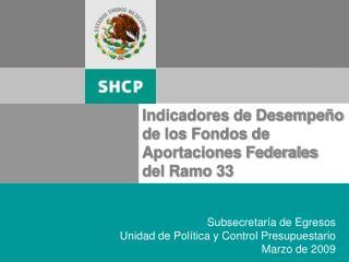 Indicadores de Desempe�o de los Fondos de Aportaciones Federales del Ramo 33