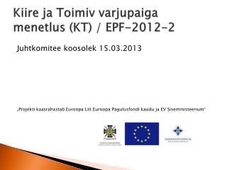 Kiire ja Toimiv varjupaiga menetlus (KT) / EPF-2012-2