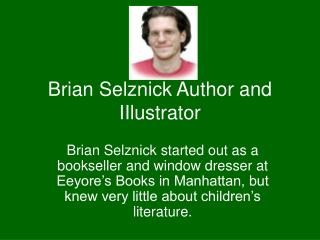 Brian Selznick Author and IIlustrator