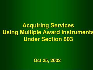Acquiring Services Using Multiple Award Instruments Under Section 803