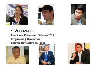 Venezuela Elecciones Primarias - Febrero 2012 Propuestas  y  Escenarios
