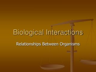 Biological Interactions