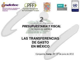 LAS TRANSFERENCIAS  DE GASTO EN MÉXICO