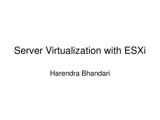 Server Virtualization with ESXi