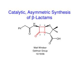 Catalytic, Asymmetric Synthesis of  -Lactams
