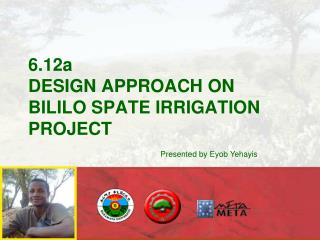 6.12a DESIGN APPROACH ON BILILO SPATE IRRIGATION PROJECT