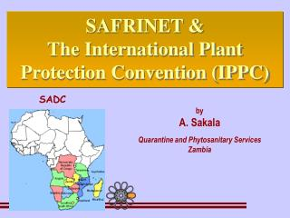 by A. Sakala Quarantine and Phytosanitary Services Zambia